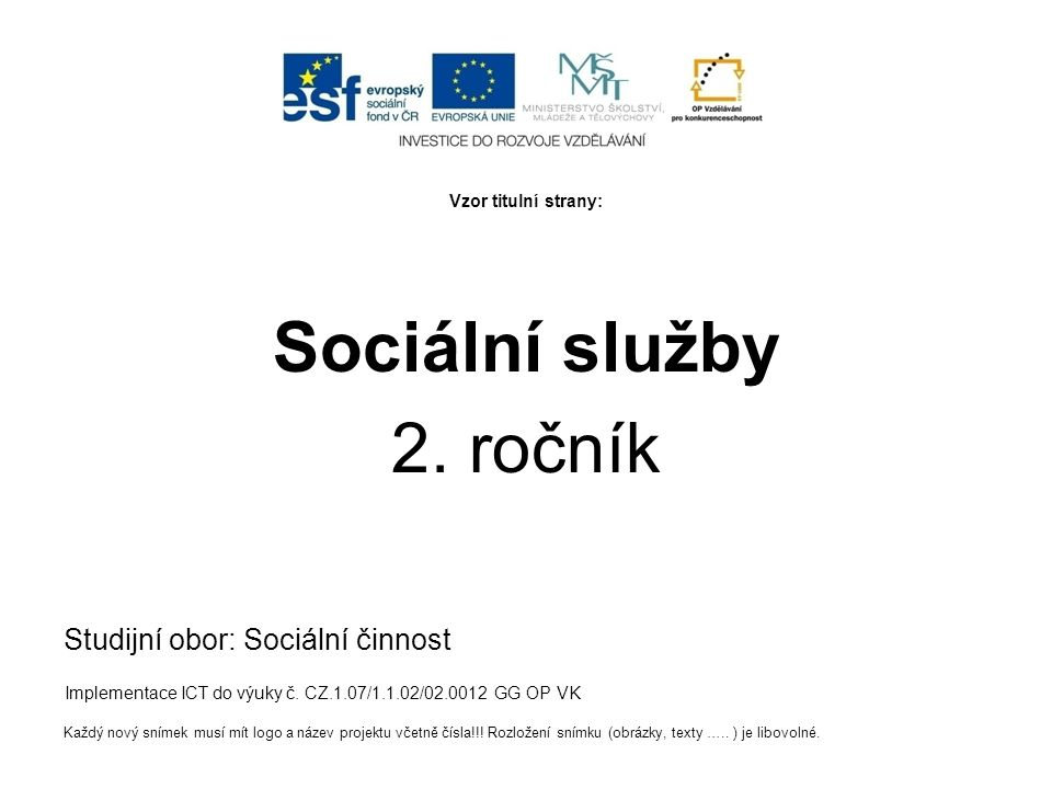 Sociální služby 2. ročník Studijní obor: Sociální činnost