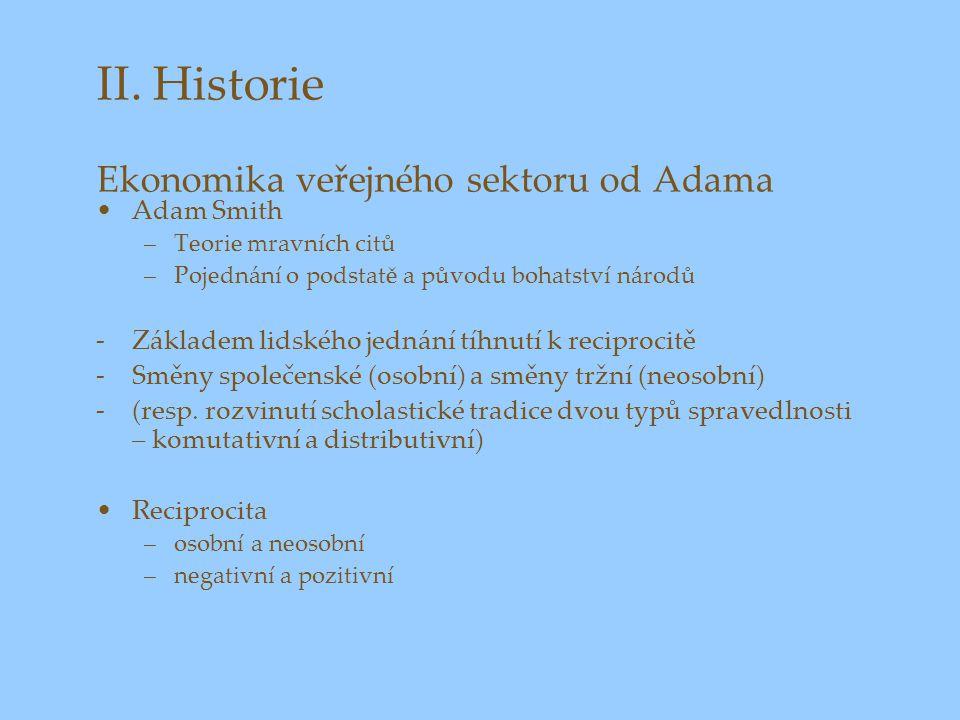 II. Historie Ekonomika veřejného sektoru od Adama