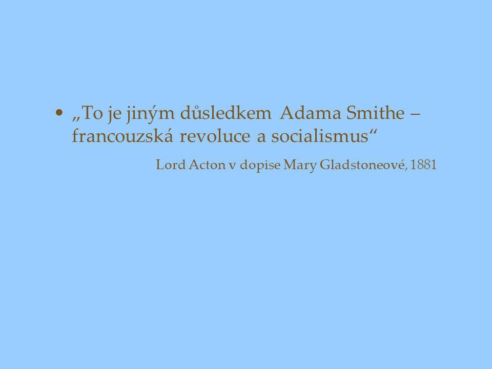 """""""To je jiným důsledkem Adama Smithe – francouzská revoluce a socialismus"""