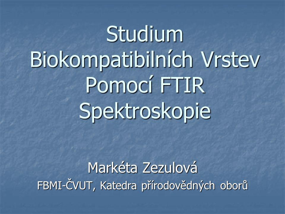 Studium Biokompatibilních Vrstev Pomocí FTIR Spektroskopie