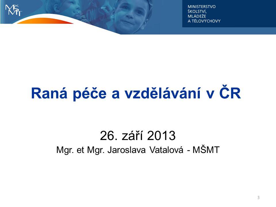 Raná péče a vzdělávání v ČR