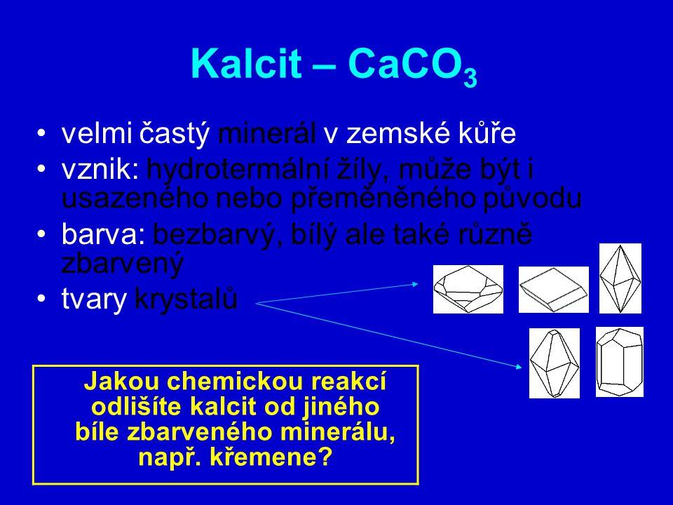 Kalcit – CaCO3 velmi častý minerál v zemské kůře