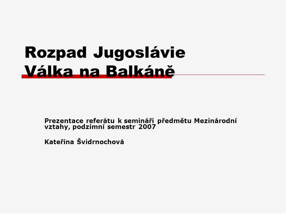 Rozpad Jugoslávie Válka na Balkáně