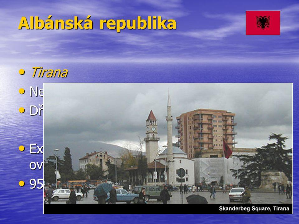 Albánská republika Tirana Nejméně rozvinutý stát Evropy