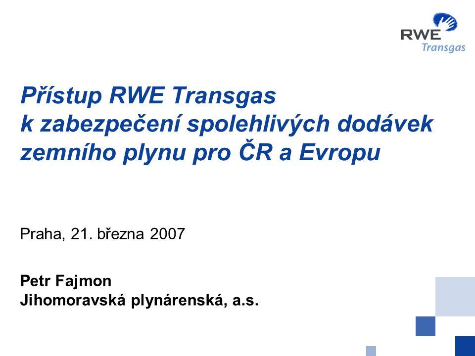 Přístup RWE Transgas k zabezpečení spolehlivých dodávek zemního plynu pro ČR a Evropu