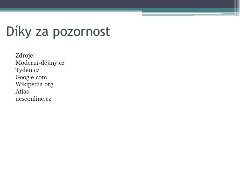Díky za pozornost Zdroje: Moderní-dějiny.cz Tyden.cz Google.com