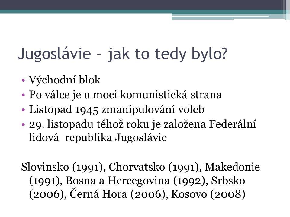 Jugoslávie – jak to tedy bylo