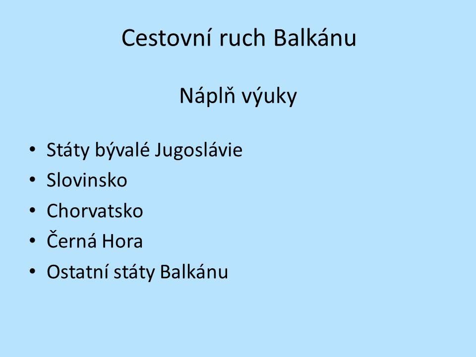 Cestovní ruch Balkánu Náplň výuky Státy bývalé Jugoslávie Slovinsko