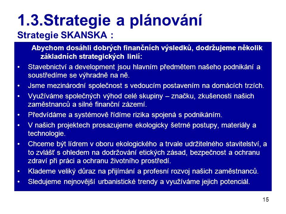 1.3.Strategie a plánování Strategie SKANSKA :