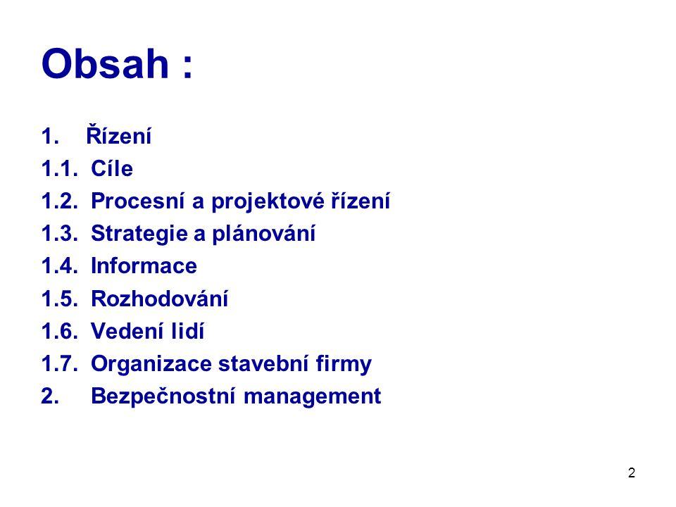 Obsah : Řízení 1.1. Cíle 1.2. Procesní a projektové řízení