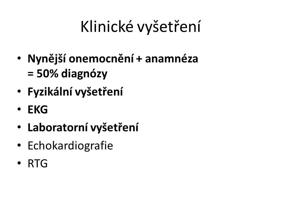 Klinické vyšetření Nynější onemocnění + anamnéza = 50% diagnózy