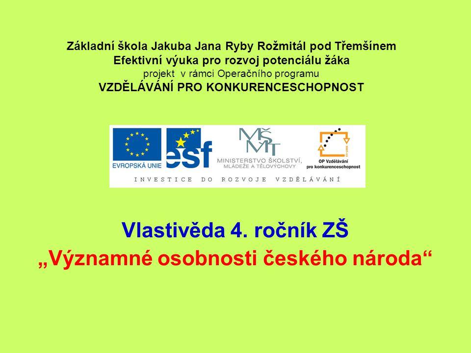 """Vlastivěda 4. ročník ZŠ """"Významné osobnosti českého národa"""
