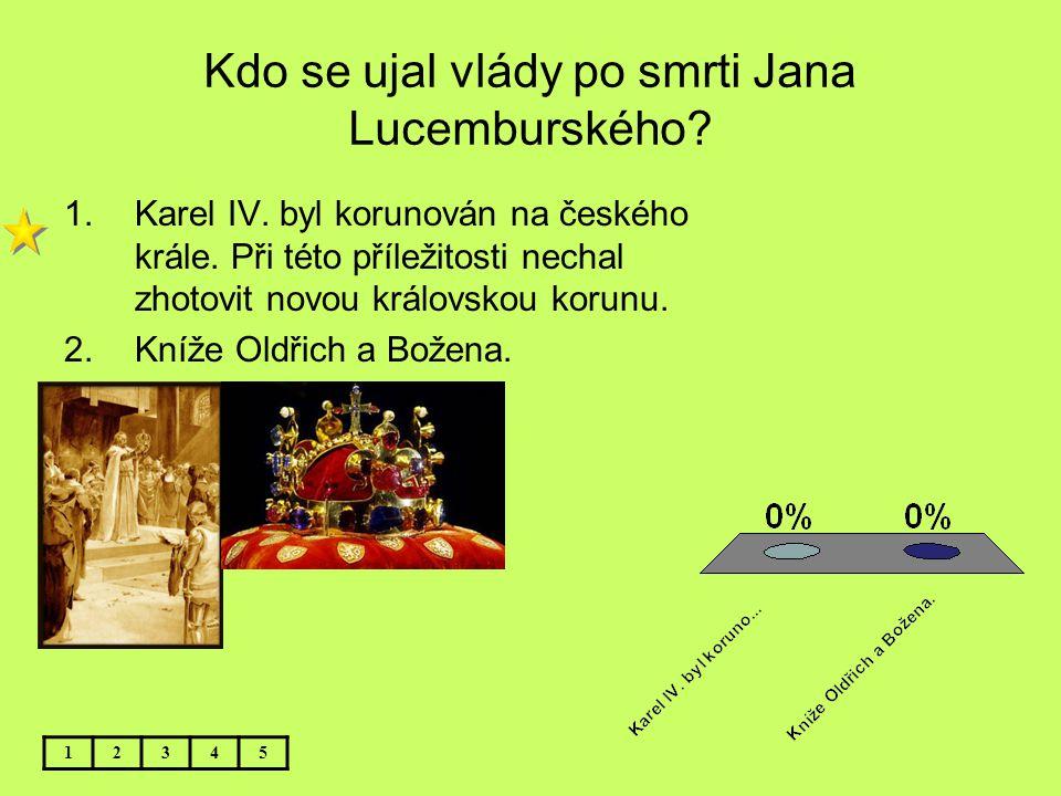 Kdo se ujal vlády po smrti Jana Lucemburského