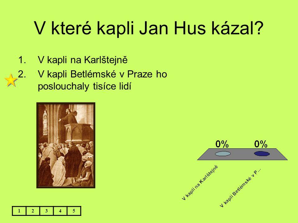 V které kapli Jan Hus kázal