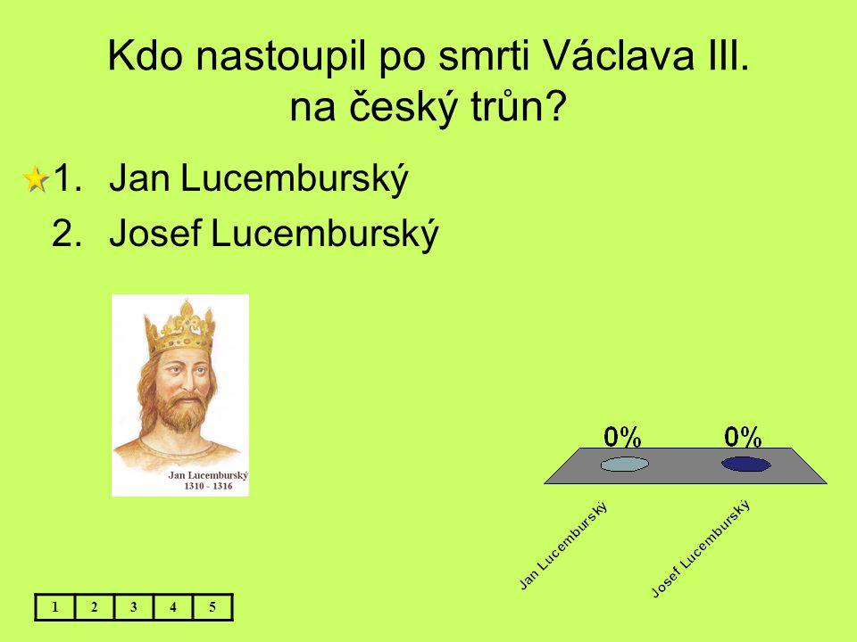 Kdo nastoupil po smrti Václava III. na český trůn