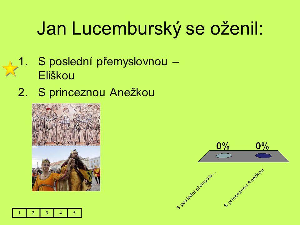 Jan Lucemburský se oženil: