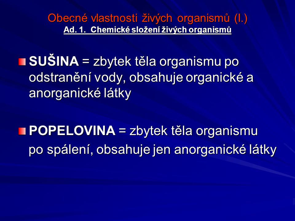 POPELOVINA = zbytek těla organismu
