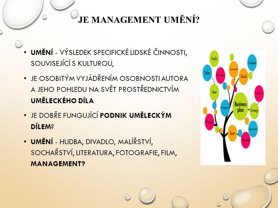 Je management umění UMĚNÍ - VÝSLEDEK SPECIFICKÉ LIDSKÉ ČINNOSTI, SOUVISEJÍCÍ S KULTUROU,