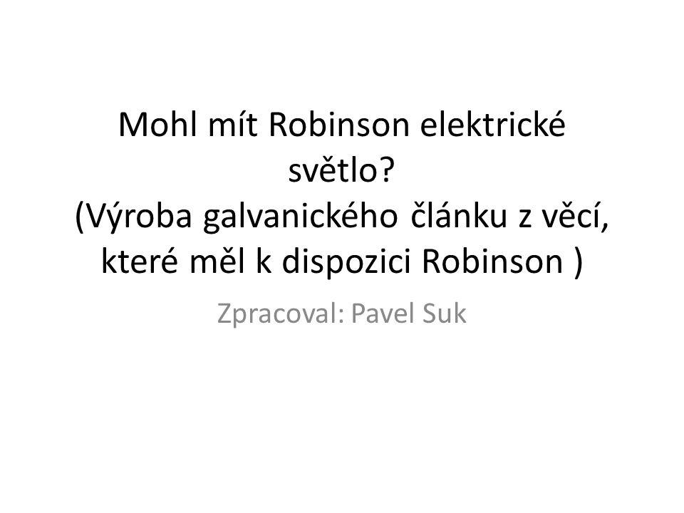 Mohl mít Robinson elektrické světlo