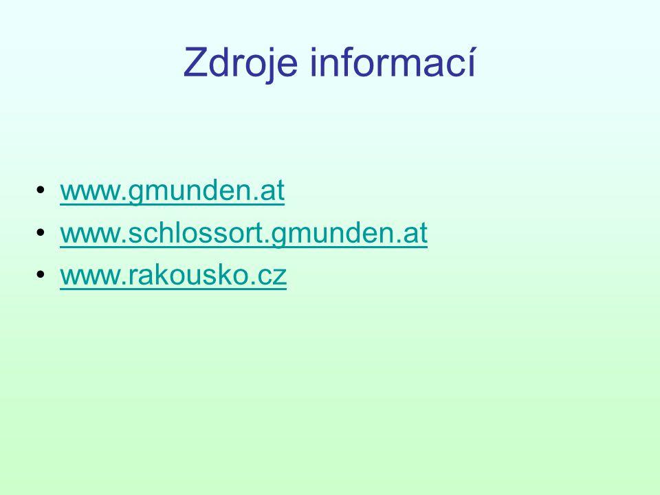 Zdroje informací www.gmunden.at www.schlossort.gmunden.at