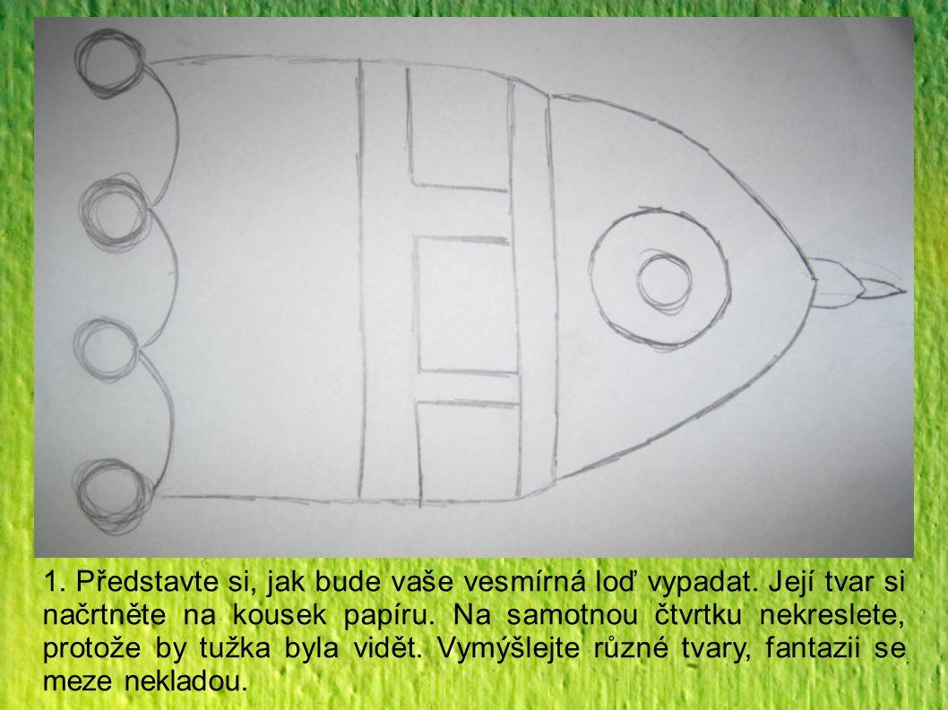 1. Představte si, jak bude vaše vesmírná loď vypadat