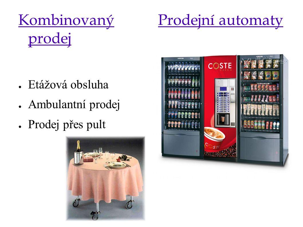 Kombinovaný prodej Prodejní automaty Etážová obsluha Ambulantní prodej