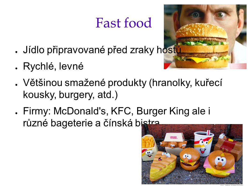 Fast food Jídlo připravované před zraky hostů Rychlé, levné