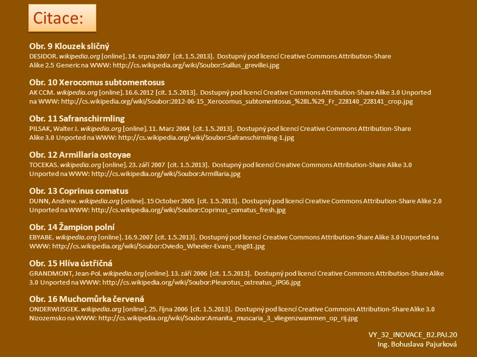 Citace: Obr. 9 Klouzek sličný Obr. 10 Xerocomus subtomentosus