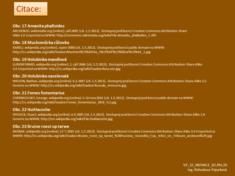Citace: Obr. 17 Amanita phalloides Obr. 18 Muchomůrka růžovka