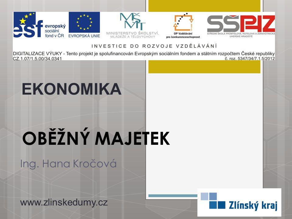 EKONOMIKA OBĚŽNÝ MAJETEK Ing. Hana Kročová www.zlinskedumy.cz