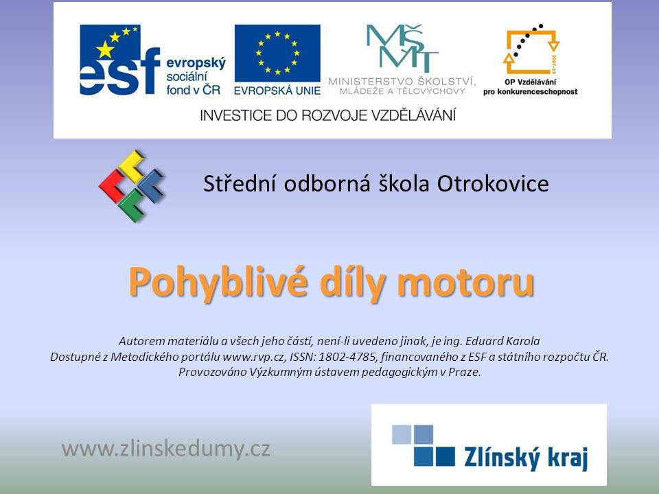 Pohyblivé díly motoru Střední odborná škola Otrokovice