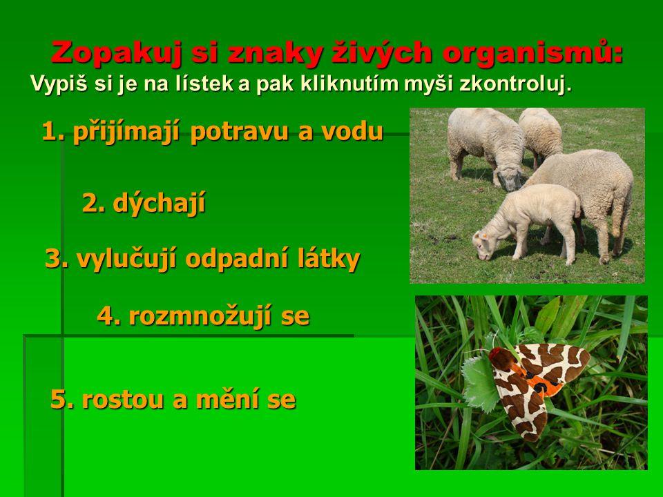 Zopakuj si znaky živých organismů: