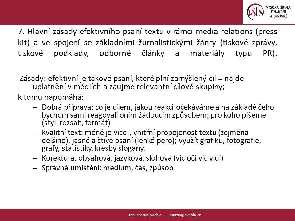 7. Hlavní zásady efektivního psaní textů v rámci media relations (press kit) a ve spojení se základními žurnalistickými žánry (tiskové zprávy, tiskové podklady, odborné články a materiály typu PR).