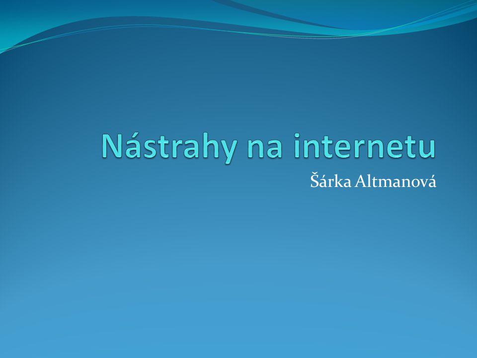Nástrahy na internetu Šárka Altmanová