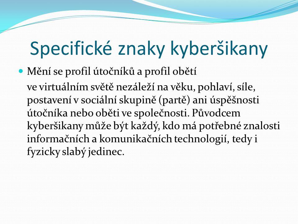 Specifické znaky kyberšikany