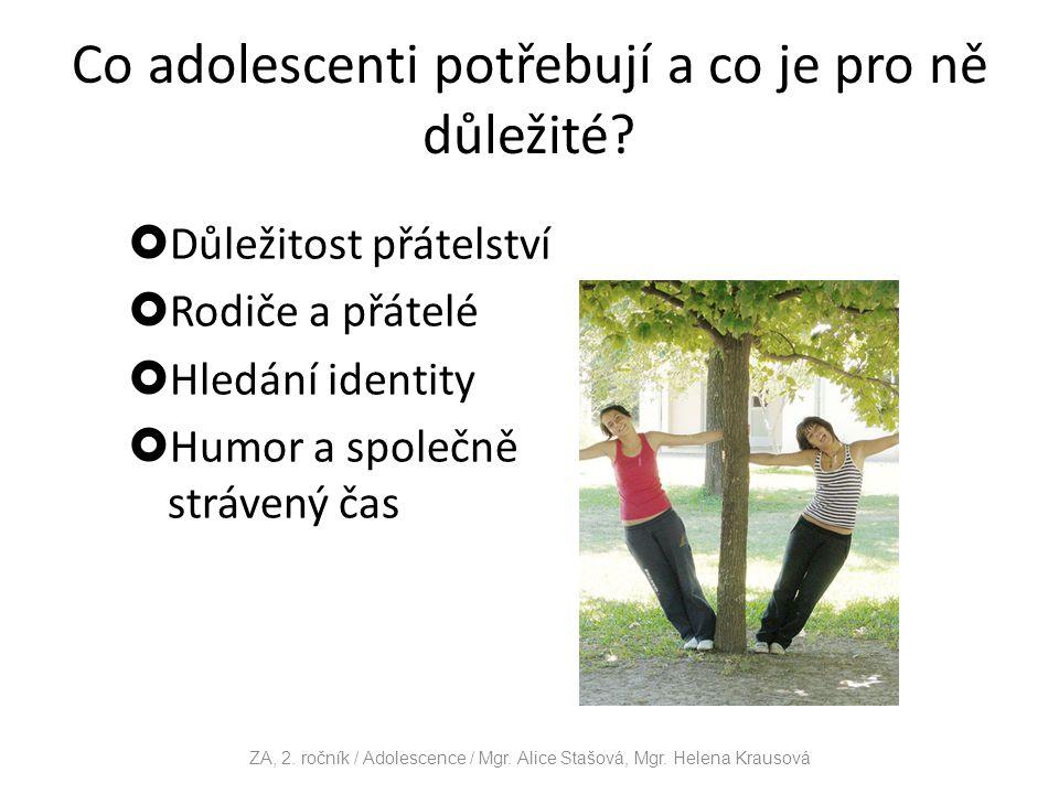 Co adolescenti potřebují a co je pro ně důležité