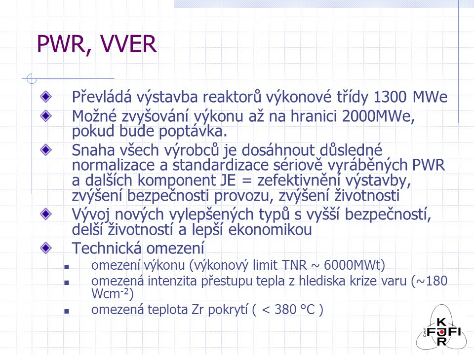 PWR, VVER Převládá výstavba reaktorů výkonové třídy 1300 MWe
