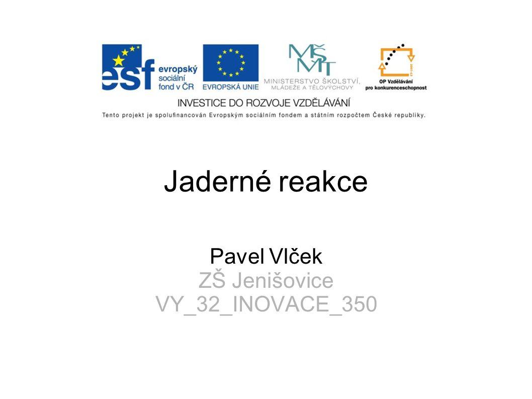 Pavel Vlček ZŠ Jenišovice VY_32_INOVACE_350