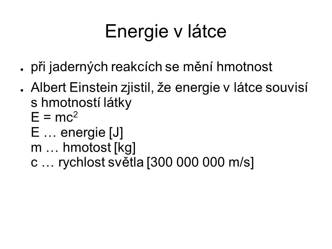 Energie v látce při jaderných reakcích se mění hmotnost