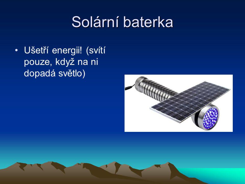 Solární baterka Ušetří energii! (svítí pouze, když na ni dopadá světlo)