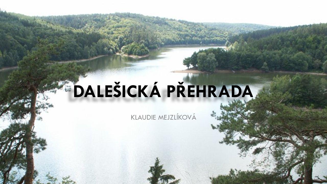 Dalešická přehrada Klaudie Mejzlíková