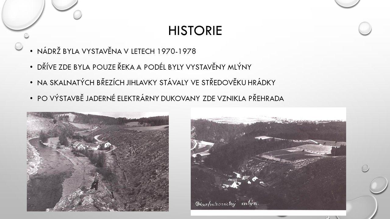 Historie NÁDRŽ BYLA VYSTAVĚNA V LETECH 1970-1978