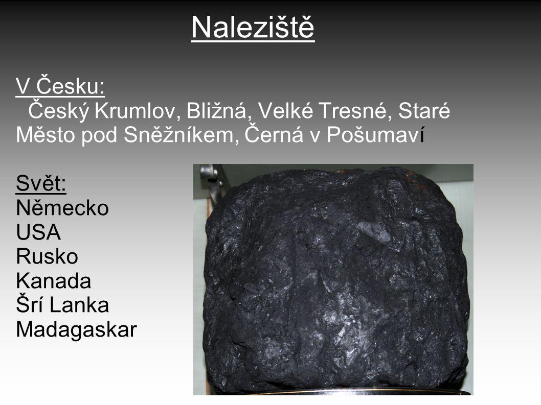 Naleziště V Česku: Český Krumlov, Bližná, Velké Tresné, Staré Město pod Sněžníkem, Černá v Pošumaví.
