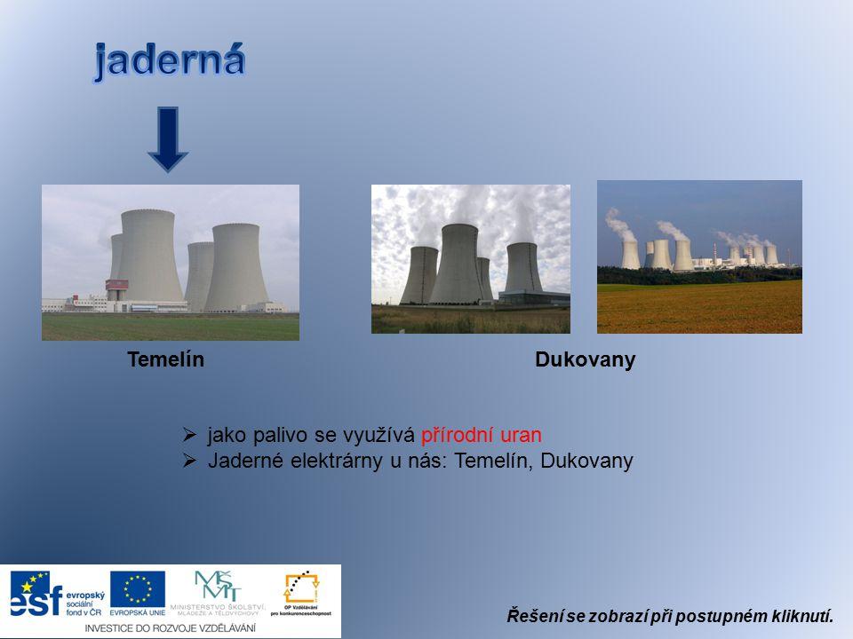 jaderná Temelín Dukovany jako palivo se využívá přírodní uran