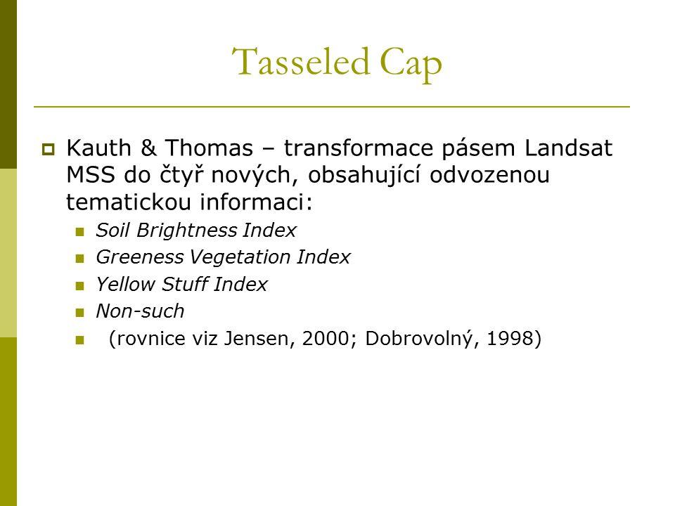 Tasseled Cap Kauth & Thomas – transformace pásem Landsat MSS do čtyř nových, obsahující odvozenou tematickou informaci:
