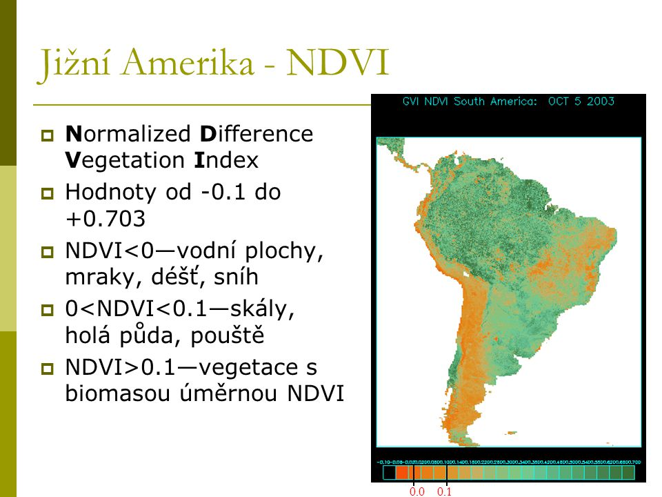 Jižní Amerika - NDVI Normalized Difference Vegetation Index