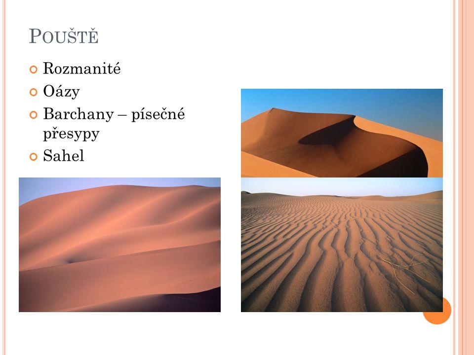 Pouště Rozmanité Oázy Barchany – písečné přesypy Sahel