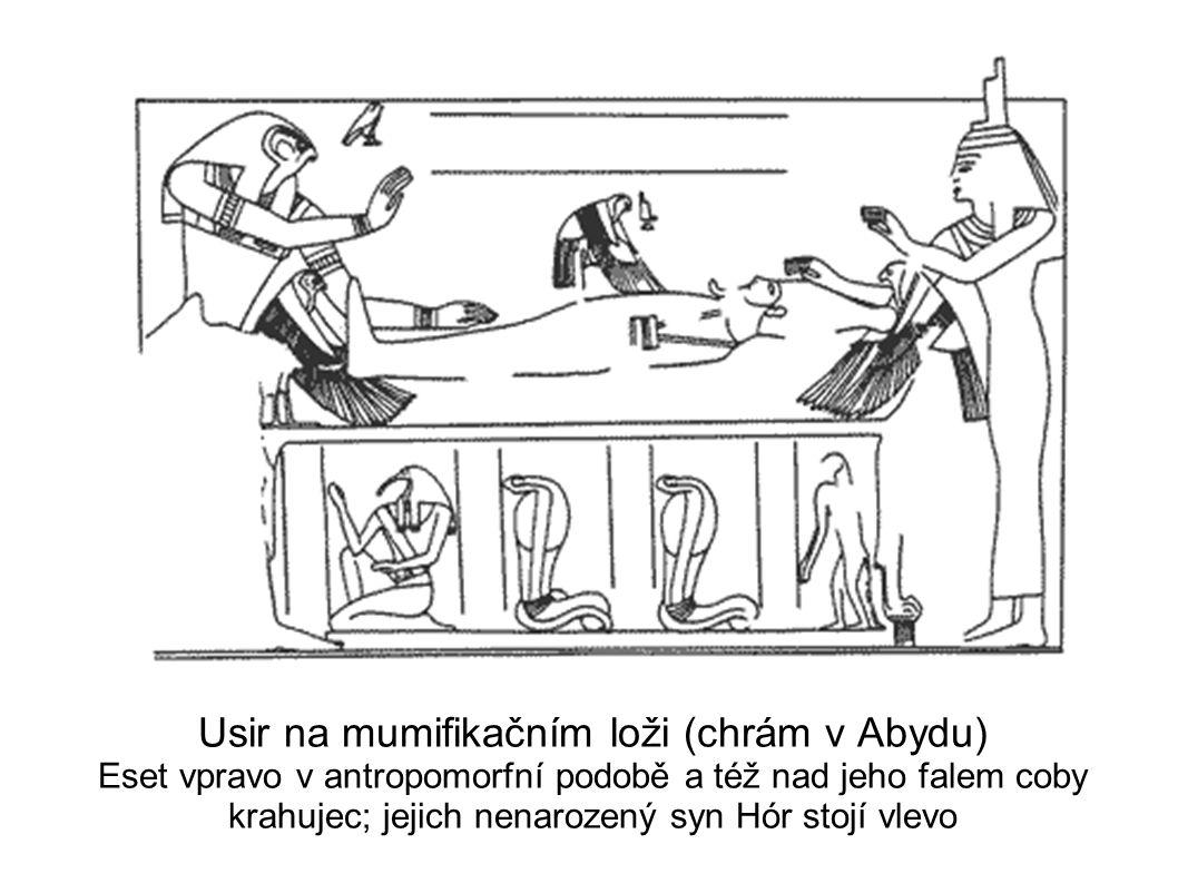Usir na mumifikačním loži (chrám v Abydu) Eset vpravo v antropomorfní podobě a též nad jeho falem coby krahujec; jejich nenarozený syn Hór stojí vlevo