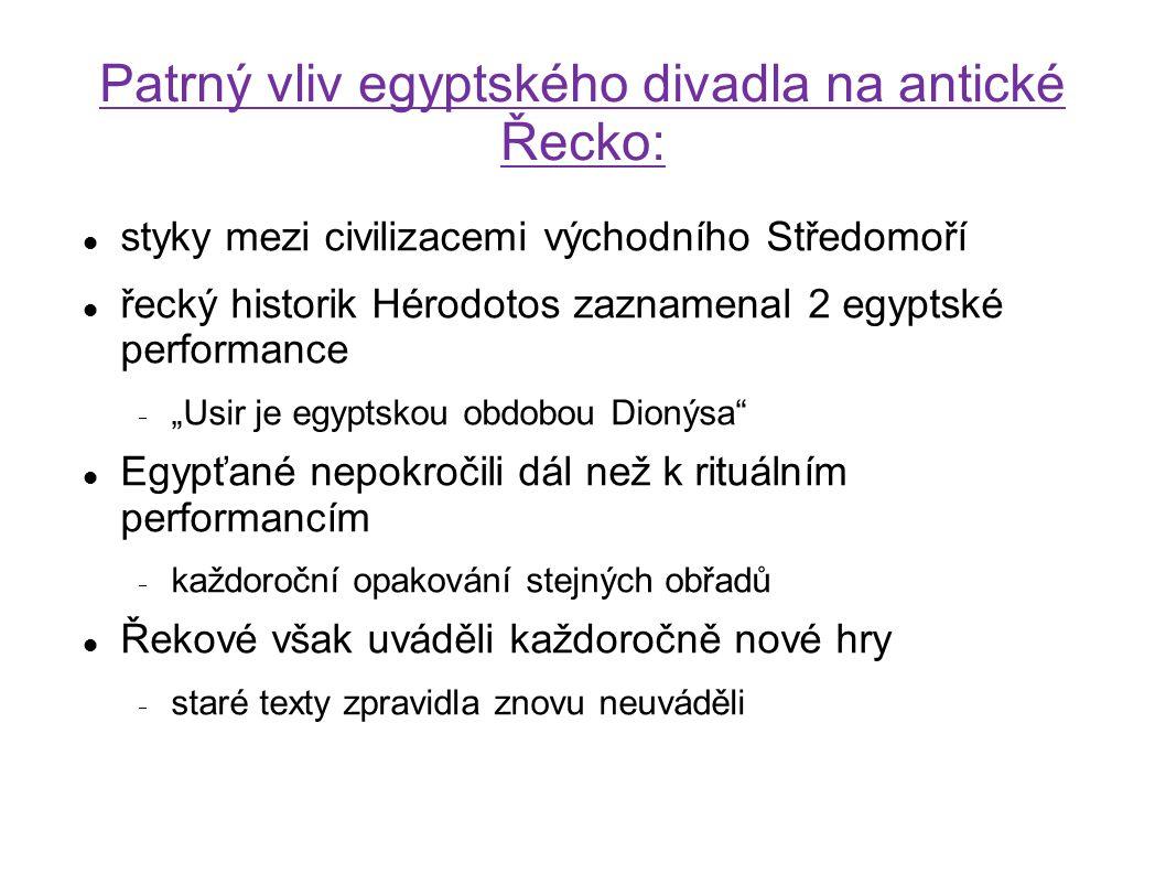 Patrný vliv egyptského divadla na antické Řecko: