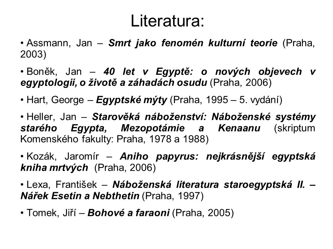 Literatura: Assmann, Jan – Smrt jako fenomén kulturní teorie (Praha, 2003)